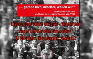 """Lesung """"Eine Frage der Ehre - Widerstand gegen den Nationalsozialismus"""" @ DGB-Haus, Neumünster, Carlstr.7"""